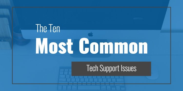 Common Tech Support Issues